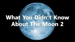 What You Didn't Know About The Moon 2 (Full, Blue and Supermoons)