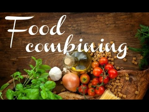 Proper Food Combining - The Secret To Healthy Eating