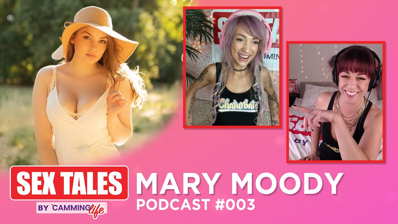 Sex Tales Podcast #3 -  Mary Moody | Camming Life