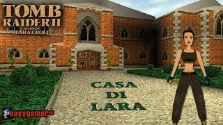 [PS1-ITA] Tomb Raider 2 - Casa Di Lara
