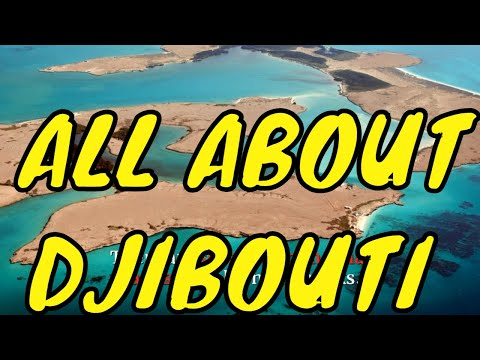 LET'S GET TO KNOW DJIBOUTI IN ALL ITS DETAILS