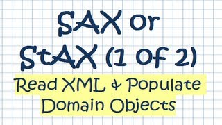 SAX or StAX (1 of 2) - Read XML & Populate Domain Objects