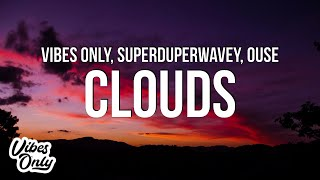 Vibes Only & SuperDuperWavey - Clouds (Official Lyric Video) ft. Ouse