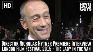 Director Nicholas Hytner Interview - The Lady in the Van Premiere