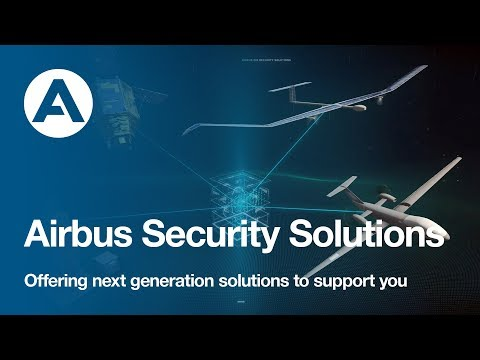 AIRBUS Security Solutions – Offering Next Generation Solutions To Support Your Security Missions