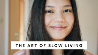 How to Slow D๐wn & Enjoy Life More | Slow Living