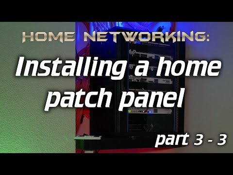 Home Networking: Installing A Home Patch Panel - Part 3 - 3