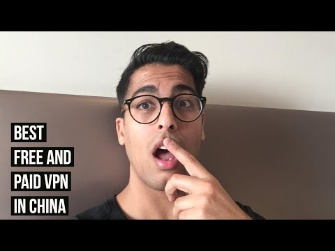 Best Free and Paid VPN for China to Unblock Google, YouTube & Facebook