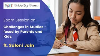 Zoom Session by Pulkit Group ft. Saloni Jain:  Challenges in Studies - faced by Parents and Kids.