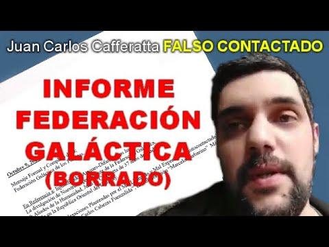 Juan Carlos Cafferatta - FALSO CONTACTADO - INFORME FEDERACIÓN GALÁCTICA (BORRADO)