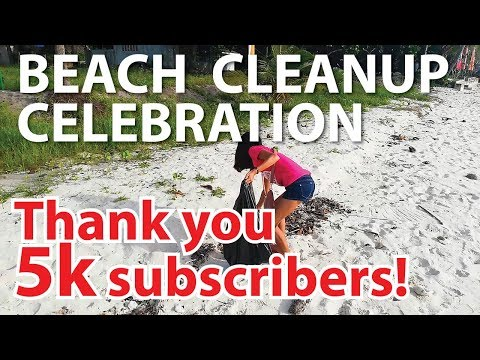 Thank you 5k subscribers! Beach Clean up Celebration