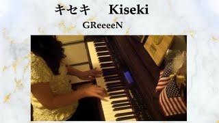 キセキ (Kiseki) - GReeeeN - piano ver. by Rio