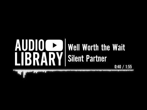 Well Worth the Wait - Silent Partner
