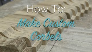 How To Make Custom Corbels