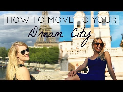 HOW TO MOVE TO YOUR DREAM CITY | PARIS & ROME