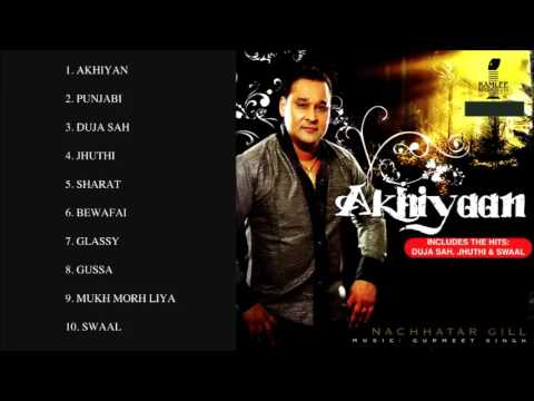 AKHIYAAN - NACHHATAR GILL - FULL SONGS JUKEBOX