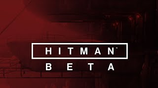 HITMAN - Beta Launch Trailer (PS4: Feb 12, PC: Feb 19)
