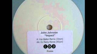 John Johnson - Impact (DJ Remy Remix)