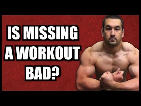 Is Missing A Workout Bad?