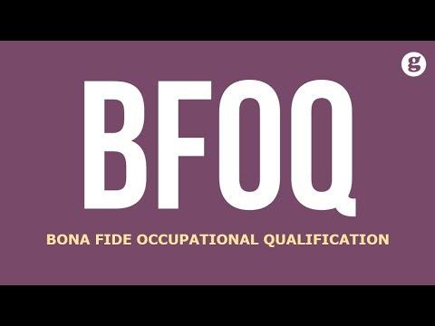 BFOQ: Bona Fide Occupational Qualification