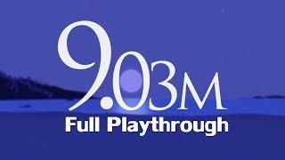 9.03m (Full Playthrough)