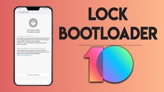 RELOCK the Bootloader Of Any Xiaomi Device (Without Loosing DATA) | Relock the Bootloader of RN5....