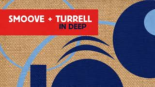Smoove & Turrell - In Deep (Diesler Remix) (Official Audio)