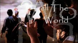 Tell the World  (go! and tell it to the world) 3x