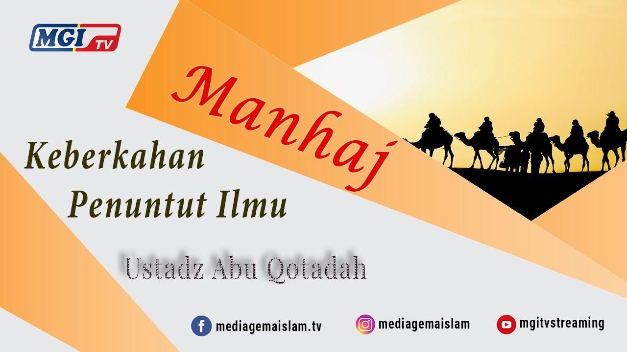 Berkah Penuntut Ilmu - Ustadz  Abu Qotadah