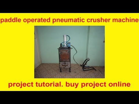 paddle operated pneumatic crusher machine | BEST MECHANICAL PROJECT TOPIC