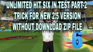 WCC2 UNLIMITED HIT SIX IN TEST PART-2 || without download zip file || trick for 2.5 version