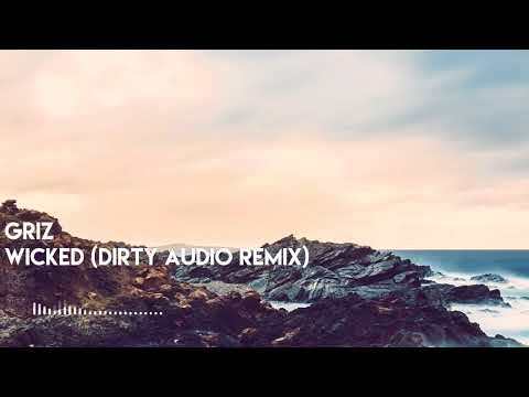 GRiZ - Wicked (Dirty Audio Remix) (BASS BOOSTED)