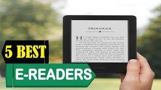 5 Best E-Readers 2018 | Best E-Readers Reviews | Top 5 E-Readers