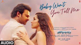 Full Audio: Baby Won't You Tell Me | Saaho | Prabhas, Shraddha K |Alyssa M,Ravi M,Shankar Ehsaan Loy