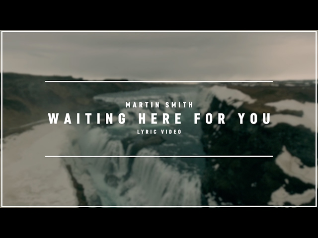 MARTIN SMITH - Waiting Here For You (Lyric Video)