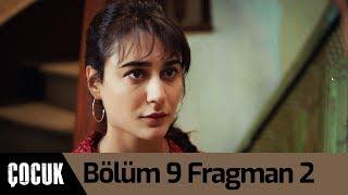Çocuk 9. Bölüm 2. Fragman