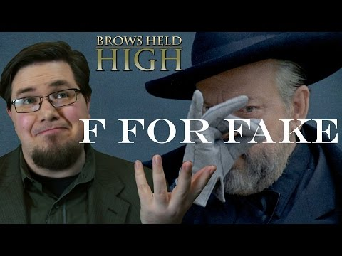F for Fake and the Death of the Author - Brows Held High