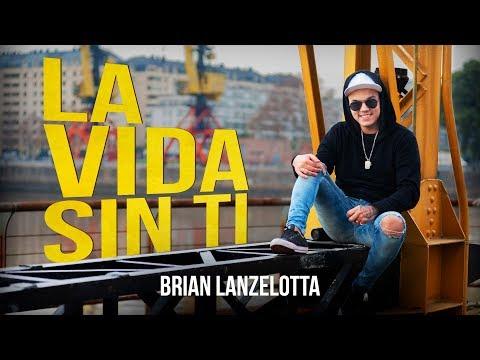 Brian Lanzelotta - La Vida Sin Ti (Videoclip Oficial 2018)