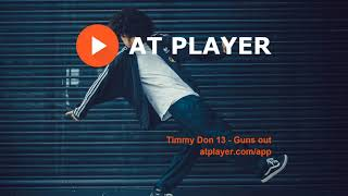 Best Dancehall Music 2021 Timmy Don 13 - Guns out [AT Player Release]
