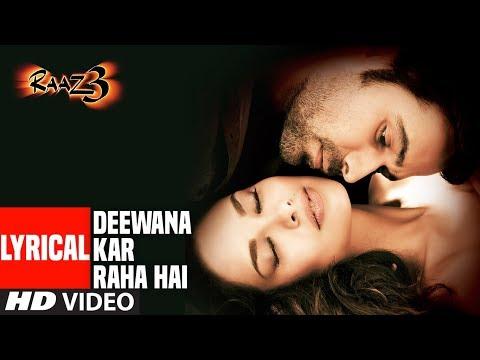 Deewana kar Raha Hai Lyrical | Raaz 3 | Emraan Hashmi, Esha Gupta