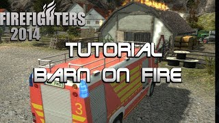 Firefighters 2014 - The Simulation| Tutorial - Barn on Fire