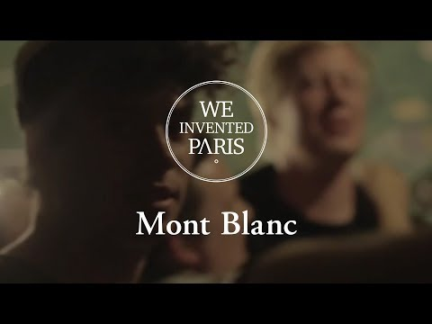 We Invented Paris - Mont Blanc