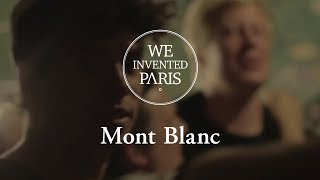 We Invented Paris - Mont Blanc | Official (HD)