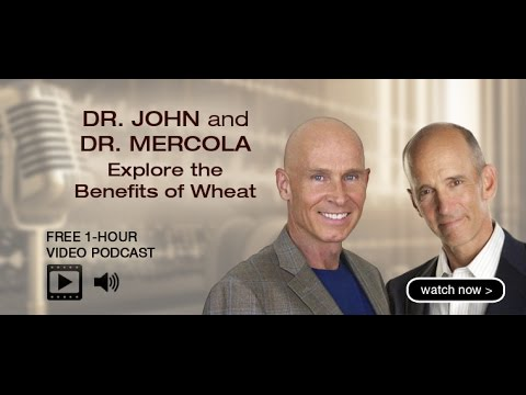 Dr. John and Dr. Mercola Explore the Benefits of Wheat | Joh