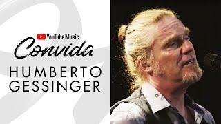 YouTube Music Convida - Humberto Gessinger