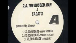 R A The Rugged Man feat Sadat X 50,000 Heads Bonus Mix