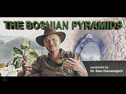 THE BOSNIAN PYRAMIDS Explained By Dr. Sam Osmanagich