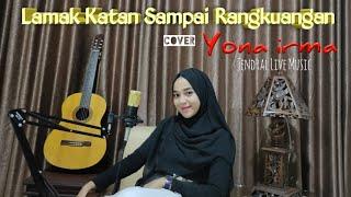 YONA IRMA - Lamak Katan Sampai Rangkuangan (Ody Malik) Jendral Live Music