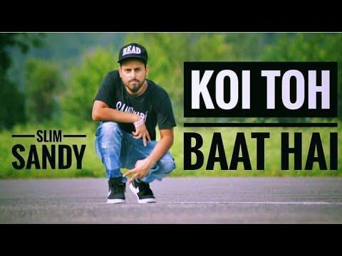 Slim Sandy- Koi to baat h [Official video]