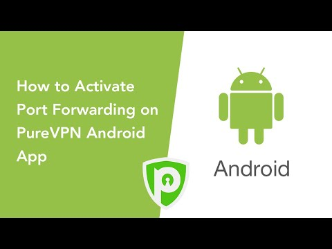 PureVPN For Android - How To Activate Port Forwarding On PureVPN Android App